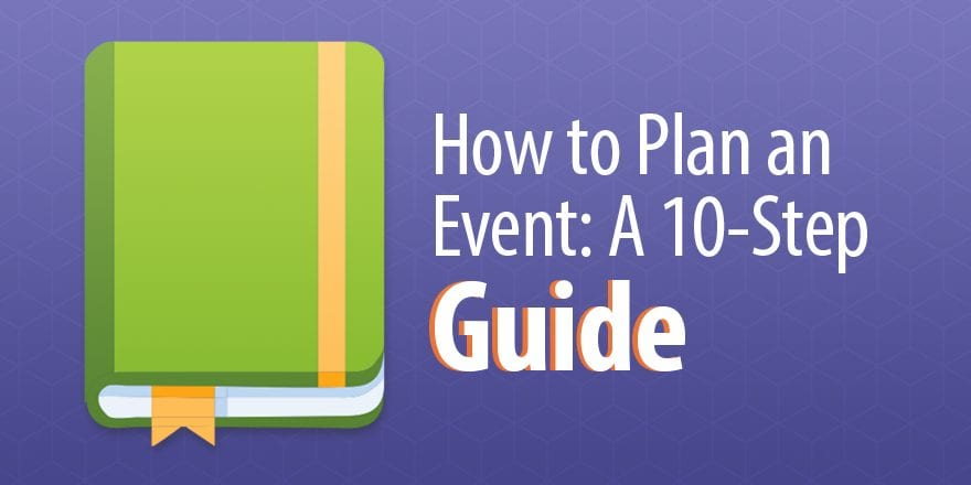 How to Plan an Event: A 10-Step Guide